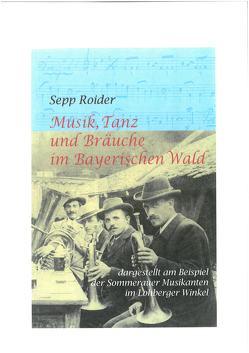 Musik, Tanz und Bräuche im Bayerischen Wald von Dr. Walter,  Elmar, Roider,  Sepp