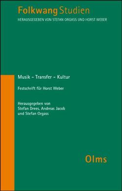 Musik – Transfer – Kultur von Drees,  Stefan, Jacob,  Andreas, Orgass,  Stefan