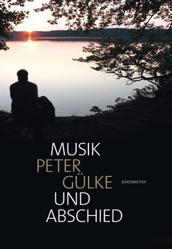 Musik und Abschied von Gülke,  Peter