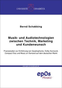 Musik- und Audiotechnologien zwischen Technik, Marketing und Kundenwunsch von Schabbing,  Bernd