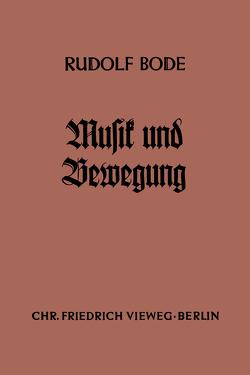 Musik und Bewegung von Bode,  Rudolf