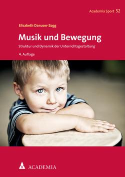 Musik und Bewegung von Danuser-Zogg,  Elisabeth