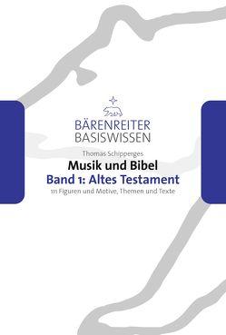 Musik und Bibel. Band 1: Altes Testament von Leopold,  Silke, Schipperges,  Thomas, Schmoll-Barthel,  Jutta