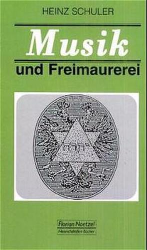Musik und Freimaurerei von Schuler,  Heinz