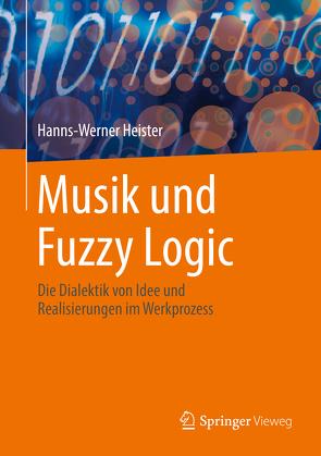 Musik und Fuzzy Logic von Heister,  Hanns-Werner