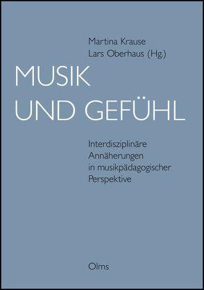 Musik und Gefühl von Krause,  Martina, Oberhaus,  Lars