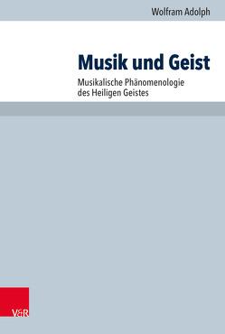 Musik und Geist von Adolph,  Wolfram, Hauschildt,  Eberhard, Praßl,  Franz Karl, Steinmeier,  Anne M.