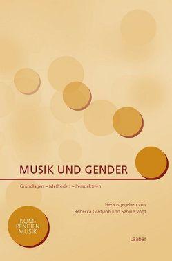 Musik und Gender von Grotjahn,  Rebecca, Vogt,  Sabine