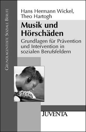 Musik und Hörschäden von Hartogh,  Theo, Wickel,  Hans Hermann
