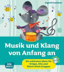 Musik und Klang von Anfang an, m. Audio-CD von Gnettner,  Ingrid