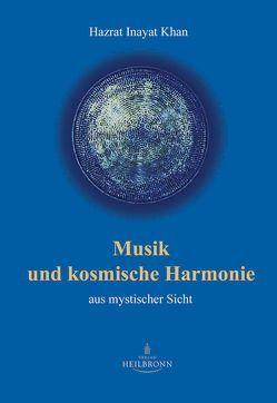 Musik und kosmische Harmonie von Grünwald,  Wajad Ernst, Inayat Khan,  Hazrat, Scholtz-Wiesner,  Múrshida R von, Wedemeyer,  Inge von