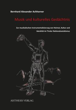 Musik und kulturelles Gedächtnis von Achhorner,  Bernhard Alexander, Drexel,  Kurt