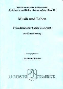 Musik und Leben von Kinzler,  Hartmuth