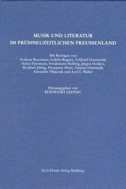 Musik und Literatur im frühneuzeitlichen Preußenland von Jähnig,  Bernhart