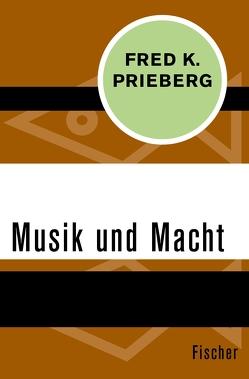 Musik und Macht von Prieberg,  Fred K