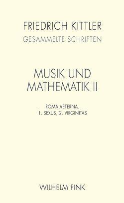 Musik und Mathematik II von Kittler,  Friedrich, Scharbert,  Gerhard