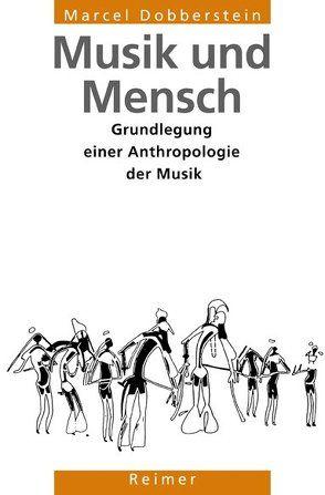 Musik und Mensch von Dobberstein,  Marcel