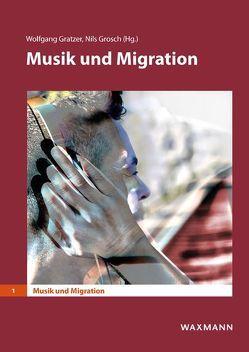 Musik und Migration von Gratzer,  Wolfgang, Grosch,  Nils