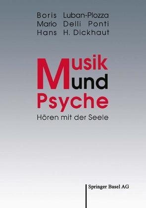 Musik und Psyche von Delli Ponti,  Mario, Dickhaut,  Hans H., Luban-Plozza,  Boris