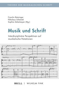 Musik und Schrift von Ratzinger,  Carolin, Urbanek,  Nikolaus, Zehetmayer,  Sophie