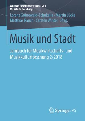Musik und Stadt von Grünewald-Schukalla,  Lorenz, Lücke,  Martin, Rauch,  Matthias, Winter,  Carsten