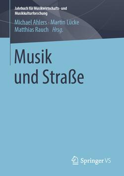 Musik und Straße von Ahlers,  Michael, Lücke,  Martin, Rauch,  Matthias
