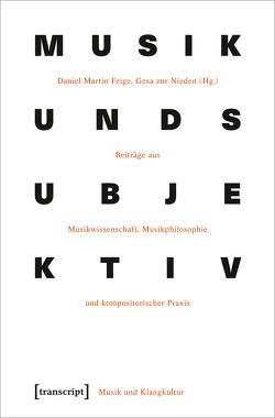 Musik und Subjektivität von Feige,  Daniel Martin, zur Nieden,  Gesa