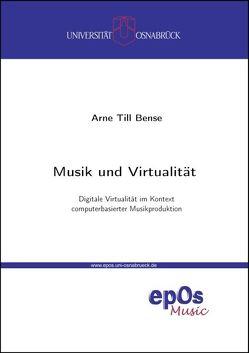 Musik und Virtualität von Bense,  Arne Till