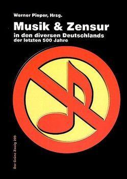 Musik und Zensur in den diversen Deutschlands von Pieper,  Werner