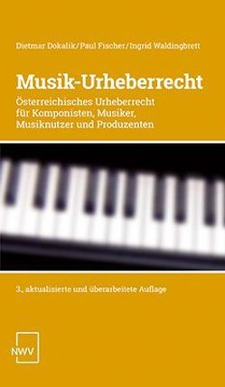 Musik-Urheberrecht von Dokalik,  Dietmar, Fischer,  Paul, Waldingbrett,  Ingrid