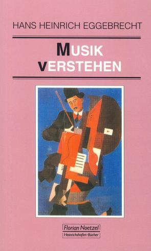 Musik verstehen von Eggebrecht,  Hans H, Schaal,  Richard
