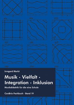 Musik – Vielfalt – Integration – Inklusion von Merkt,  Irmgard