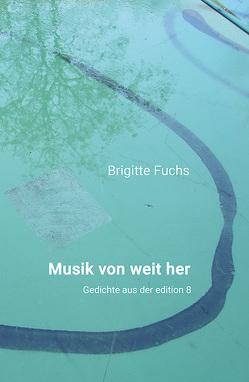 Musik von weit her von Fuchs,  Brigitte