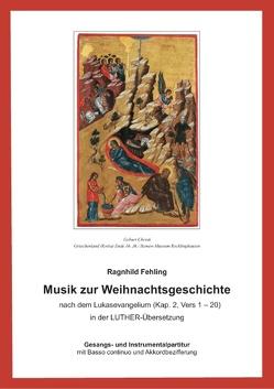 Musik zur Weihnachtsgeschichte nach dem Lukasevangelium (Kap.2,1-20) von Fehling,  Ragnhild