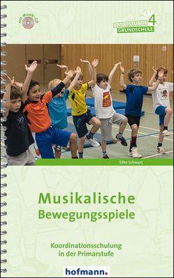 Musikalische Bewegungsspiele von Schwarz,  Silke