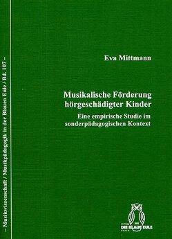 Musikalische Förderung hörgeschädigter Kinder von Mittmann,  Eva