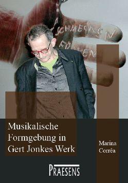 Musikalische Formgebung in Gert Jonkes Werk von Corrêa,  Marina