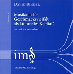 Musikalische Geschmacksvielfalt als kulturelles Kapital? von Binder,  David