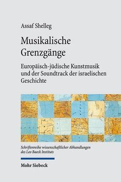 Musikalische Grenzgänge von Kurz,  Felix, Shelleg,  Assaf