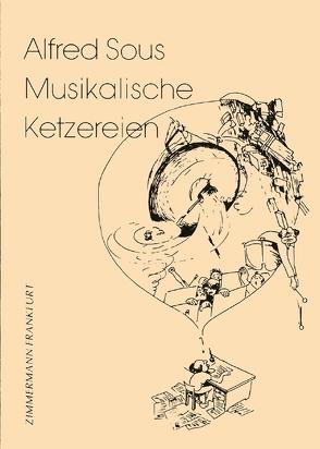 Musikalische Ketzereien von Mandalka,  Rudolf, Sous,  Alfred
