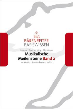 Musikalische Meilensteine, Band 2 von Leopold,  Silke, Redepenning,  Dorothea, Schmoll-Barthel,  Jutta, Steinheuer,  Joachim