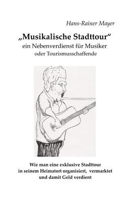 Musikalische Stadttour von Mayer,  Hans-Rainer