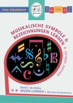 Musikalische Symbole & Bezeichnungen lernen von Gross,  Ulrich, Riggenbach,  Paul