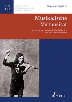 Musikalische Virtuosität von Loesch,  Heinz von, Mählert,  Ulrich, Rummenhöller,  Peter