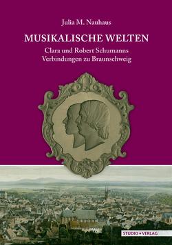 Musikalische Welten von Nauhaus,  Julia M.