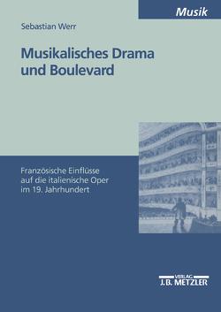 Musikalisches Drama und Boulevard von Werr,  Sebastian