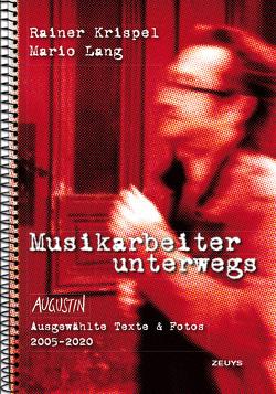 Musikarbeiter unterwegs von Krispel,  Rainer, Lang,  Mario