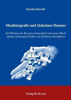 Musikbiografie und Alzheimer-Demenz von Kiewitt,  Karsten