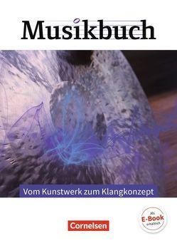Musikbuch Oberstufe / Vom Kunstwerk zum Klangkonzept von Brassel,  Ulrich, Krüger,  Janine, Zimmermann,  Thomas