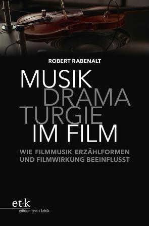 Musikdramaturgie im Film von Rabenalt,  Robert